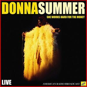 She Works Hard For The Money (Live) (2019) - Donna Summer